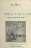 Alain Médam - L'esprit au long cours - Pour une sociologie du voyage.
