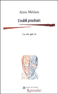 Alain Médam - L'oubli prochain - La vie qui va.