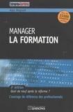 Alain Meignant - Manager la formation - Quoi de neuf après la réforme ?.