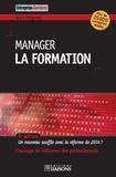 Alain Meignant - Manager la formation - Un nouveau souffle avec la réforme de 2014 ?.