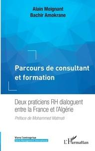 Alain Meignant et Bachir Amokrane - Parcours de consultant et formation - Deux praticiens RH dialoguent entre la France et l'Algérie.