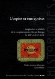 Alain Mélo - Utopies et entreprises - Imaginaires et réalités de la coopération ouvrière en Europe du XIXe au XXIe siècle.