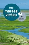 Alain Ménesguen - Les marées vertes - 40 clés pour comprendre.