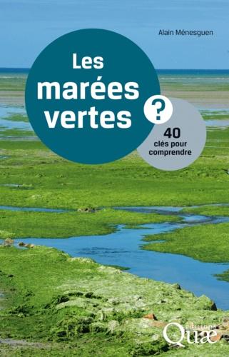 Les marées vertes. 40 clés pour comprendre