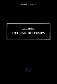 Alain Ménil - L'écran du temps.
