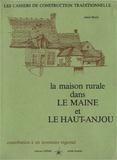 Alain Ménil - La maison rurale dans le Maine et le Haut Anjou.
