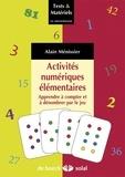 Alain Ménissier - Activités numériques élémentaires - Apprendre à compter et à dénombrer par le jeu. Avec 41 planches pour 8 activités.