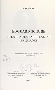 Alain Mercier - Édouard Schuré et le renouveau idéaliste en Europe - Thèse présentée devant l'Université de Paris X, le 20 février 1971.