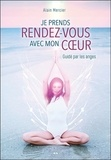 Alain Mercier - Je prends rendez-vous avec mon coeur - Guidé par les anges.