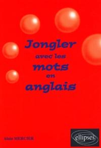 Alain Mercier - Jongler avec les mots en anglais.