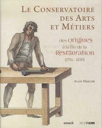 Le conservatoire des arts et métiers des origines à la fin de la restauration (1794-1830).pdf
