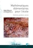 Alain Mercier et Serge Quilio - Mathématiques élémentaires pour l'école - Nombres, grandeurs, calculs.