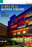 Alain Merlaud - Le rôle de la maîtrise d'oeuvre - Optimiser les pratiques de la maîtrise d'oeuvre pour une qualité durable des constructions.