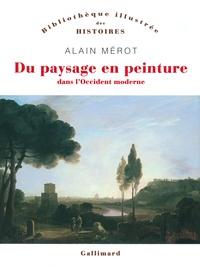 Alain Mérot - Du paysage en peinture dans l'Occident moderne.