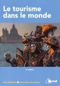Alain Mesplier et Pierre Bloc-Duraffour - Le tourisme dans le monde.