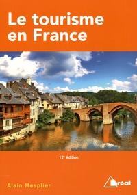 Alain Mesplier - Le tourisme en France - Etude régionale.