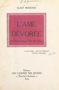 Alain Messiaen - L'âme dévorée - Nouvelles suppliques, nouvelles prières.