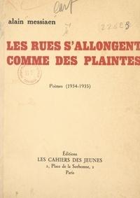 Alain Messiaen - Les rues s'allongent comme des plaintes - Poèmes, 1934-1935.