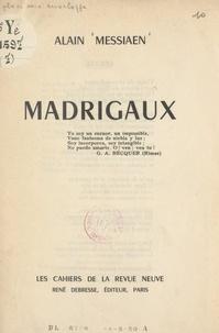 Alain Messiaen et Francis Guex-Gastambide - Madrigaux.