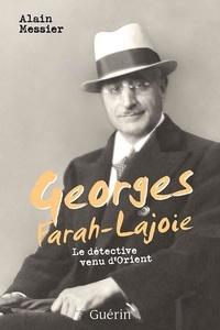 Alain Messier - Georges Farah-Lajoie - Le détective venu d'Orient.