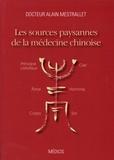 Alain Mestrallet - Les sources paysannes de la médecine chinoise.