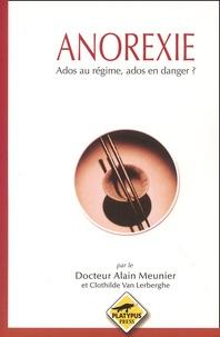 Alain Meunier - Anorexie. - Ados au régime, ados en danger ?.