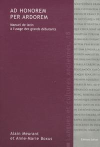 Alain Meurant et Anne-Marie Boxus - Ad honorem per ardorem - Manuel de latin à l'usage des grands débutants.