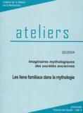 Alain Meurant - Les liens familiaux dans la mythologie - Imaginaires mythologiques des sociétés anciennes.