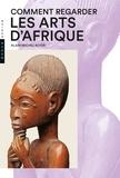 Alain-Michel Boyer - Comment regarder les arts d'Afrique.