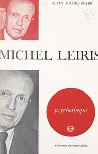 Alain-Michel Boyer et Jean-Michel Palmier - Michel Leiris.
