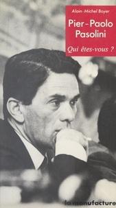 Alain-Michel Boyer - Pier-Paolo Pasolini.