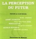 Alain Michel - La perception du futur.