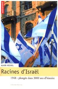 Alain Michel - Racines d'Israël - 1948 : plongée dans 3000 ans d'histoire.