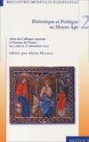 Alain Michel - Rhétorique et poétique au Moyen Age - Colloque organisé à l'Institut de France les 3 mai et 11 décembre 2001.