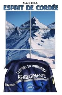 Alain Mila - Esprit de cordée - La police judiciaire en gendarmerie de haute montagne.