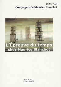 Alain Milon et Eric Hoppenot - L'Epreuve du temps chez Maurice Blanchot.