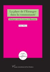 Alain Milon - La place de l'étranger dans la communauté - Dialogue entre Levinas et Blanchot.