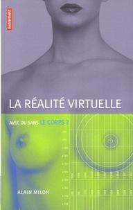 Alain Milon - La réalité virtuelle - Avec ou sans le corps ?.