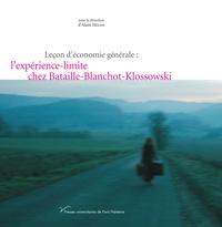 Alain Milon - Leçon d'économie générale : l'expérience-limite chez Bataille-Blanchot-Klossowski.