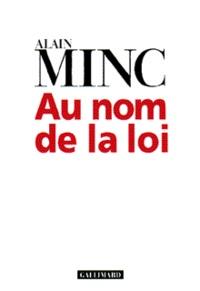 Alain Minc - Au nom de la loi.