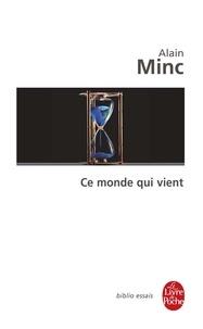Alain Minc - Ce monde qui vient.