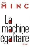 Alain Minc - La machine égalitaire.
