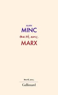 Alain Minc - Ma vie avec Marx.