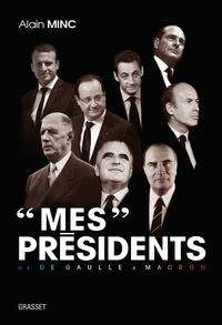 """Alain Minc - """"Mes"""" présidents."""