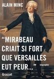 """Alain Minc - """"Mirabeau criait si fort que Versailles eut peur""""."""