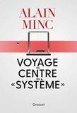"""Alain Minc - Voyage au centre du """"système"""" - essai."""