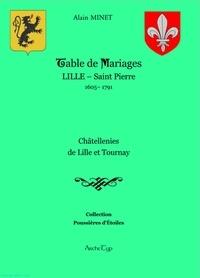 Alain Minet et Martine Maugrenier - Table de Mariages Lille St Pierre 1605-1791 - Châtellenies de Lille et Tournay.