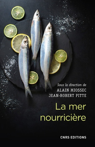 La mer nourricière : un défi millénaire. Géographie gastronomique de la mer et gestion des ressources