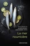 Alain Miossec et Jean-Robert Pitte - La mer nourricière.