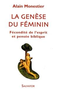 Alain Monestier - La genèse du féminin - Fécondité de l'esprit et pensée biblique.